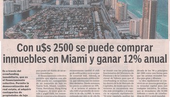 """With US$2,500 you can buy real estate in Miami and earn 12% per year"" as featured in El Cronista today"