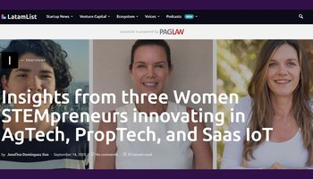 Insights from three Women STEMpreneurs innovating in AgTech, PropTech, and Saas IoT
